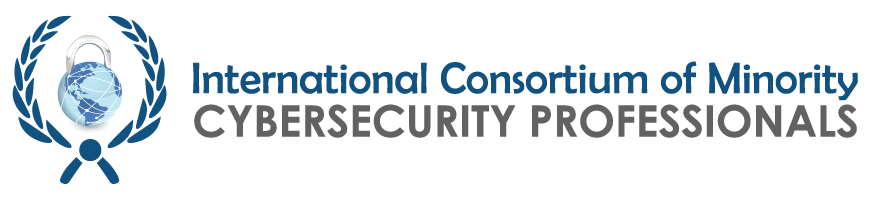The International Consortium of Minority Cyber Security Professionals Conference